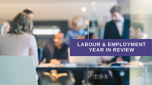 LABOUR & EMPLOYMENT YEAR IN REVIEW